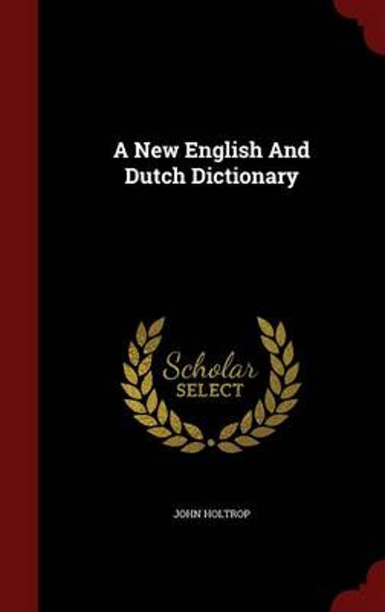 A New English and Dutch Dictionary