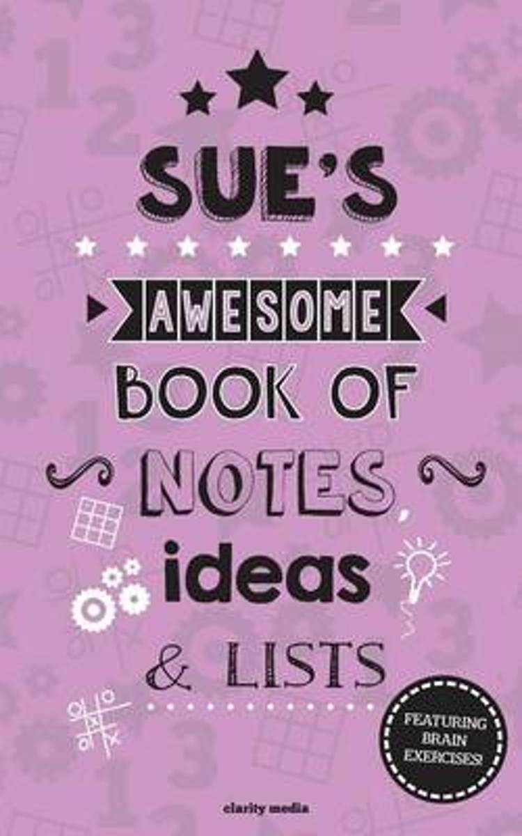Sue's Awesome Book of Notes, Lists & Ideas