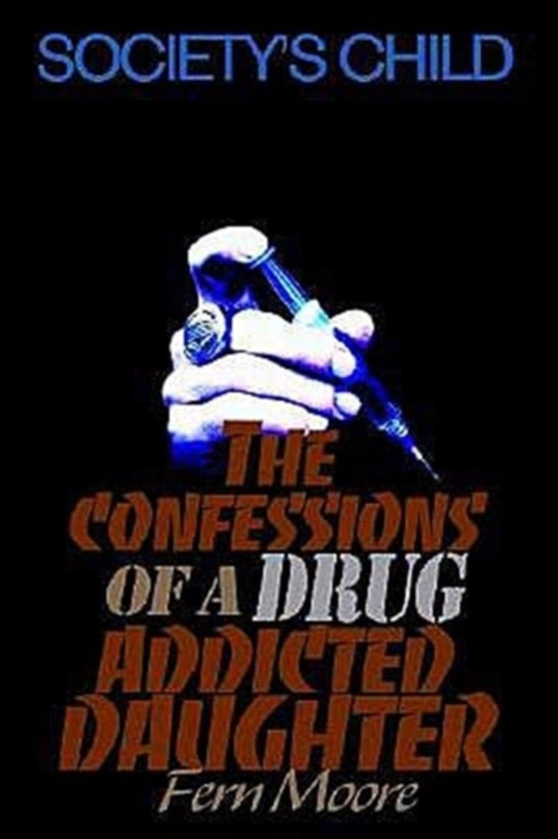 The Confessions of a Drug Addicted Daughter