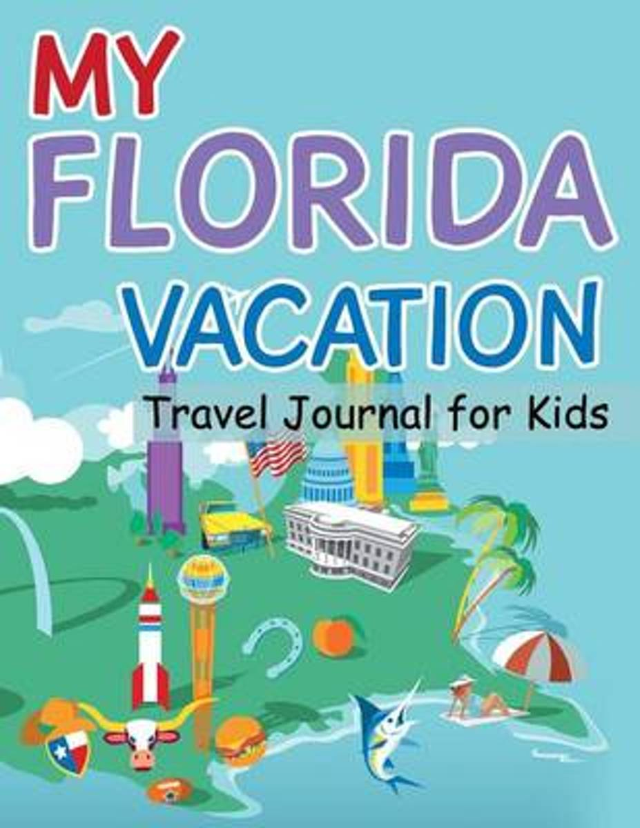 My Florida Vacation - Travel Journal for Kids