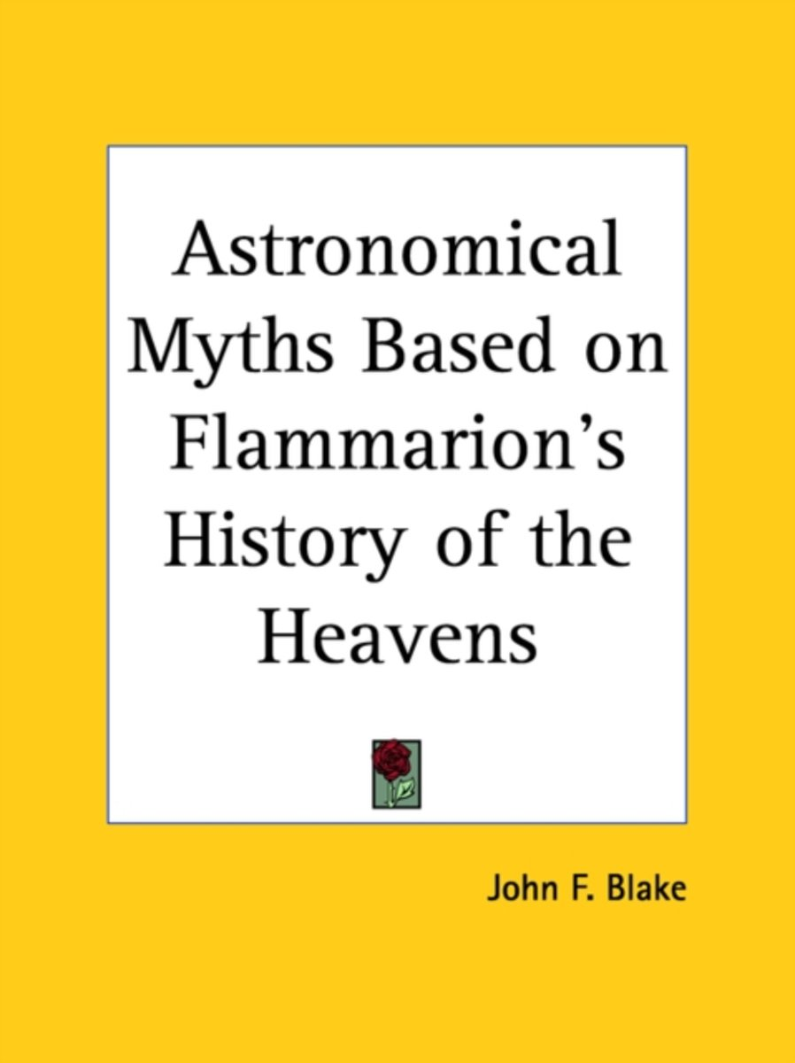 Astronomical Myths Based on Flammarion's History of the Heavens (1877)