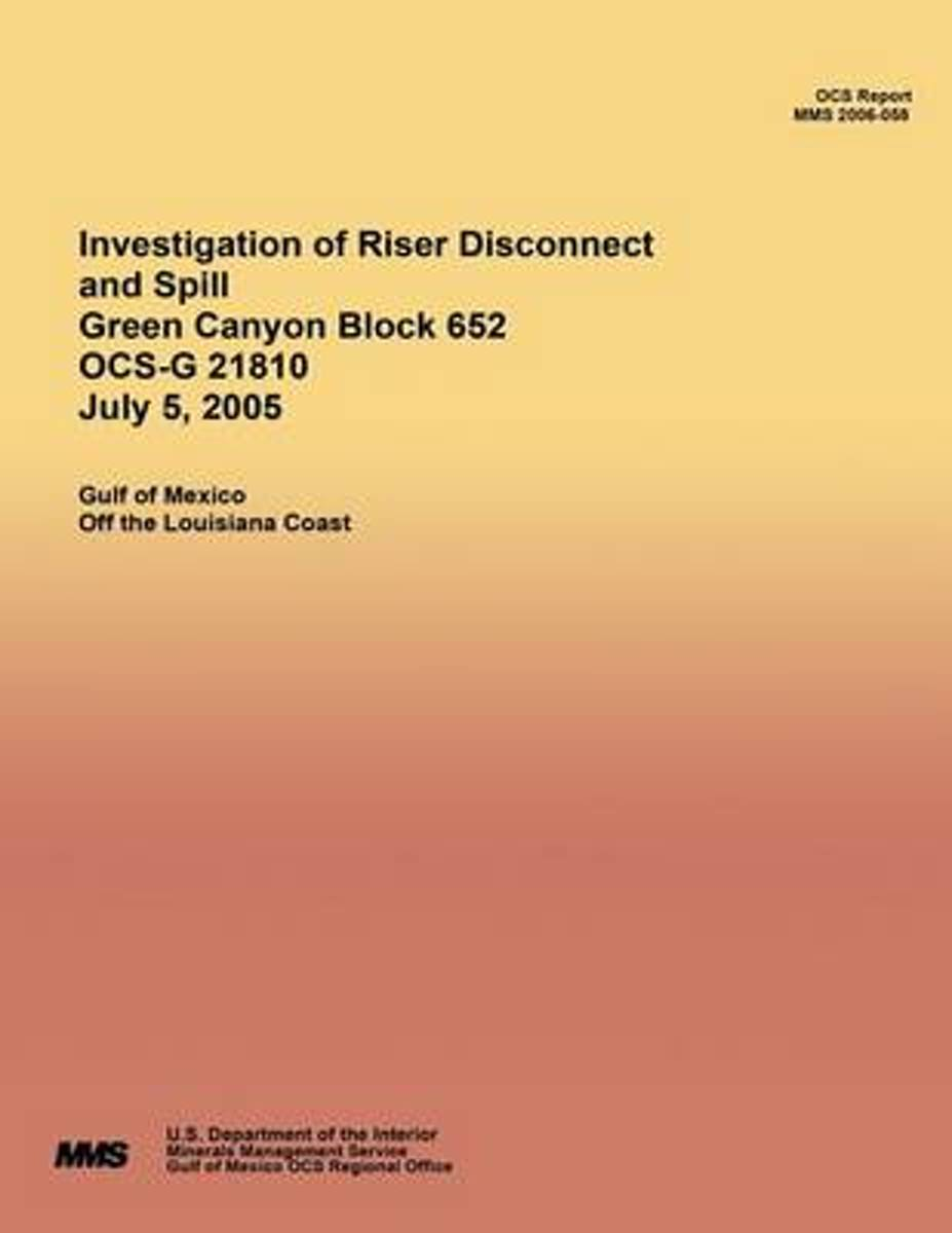 Investigation of Riser Disconnect and Spill Green Canyon Block 652 Ocs-G 21810 July 5, 2005