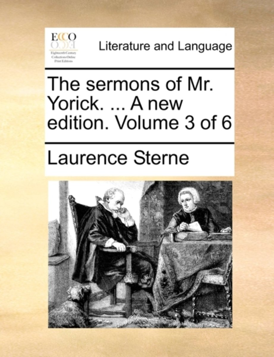 The Sermons of Mr. Yorick. ... a New Edition. Volume 3 of 6