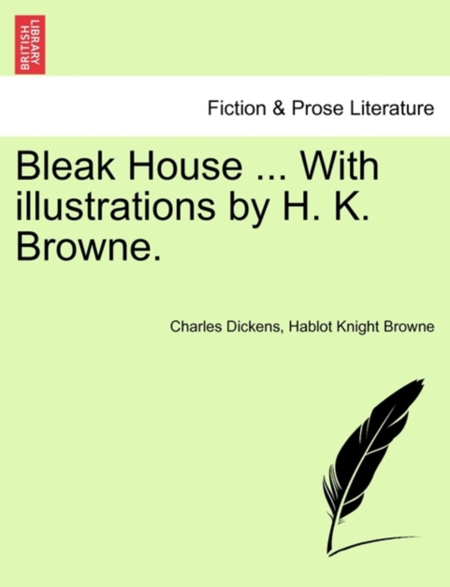 Bleak House ... with Illustrations by H. K. Browne.