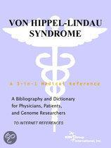 Von Hippel-Lindau Syndrome - a Bibliography and Dictionary for Physicians, Patients, and Genome Researchers