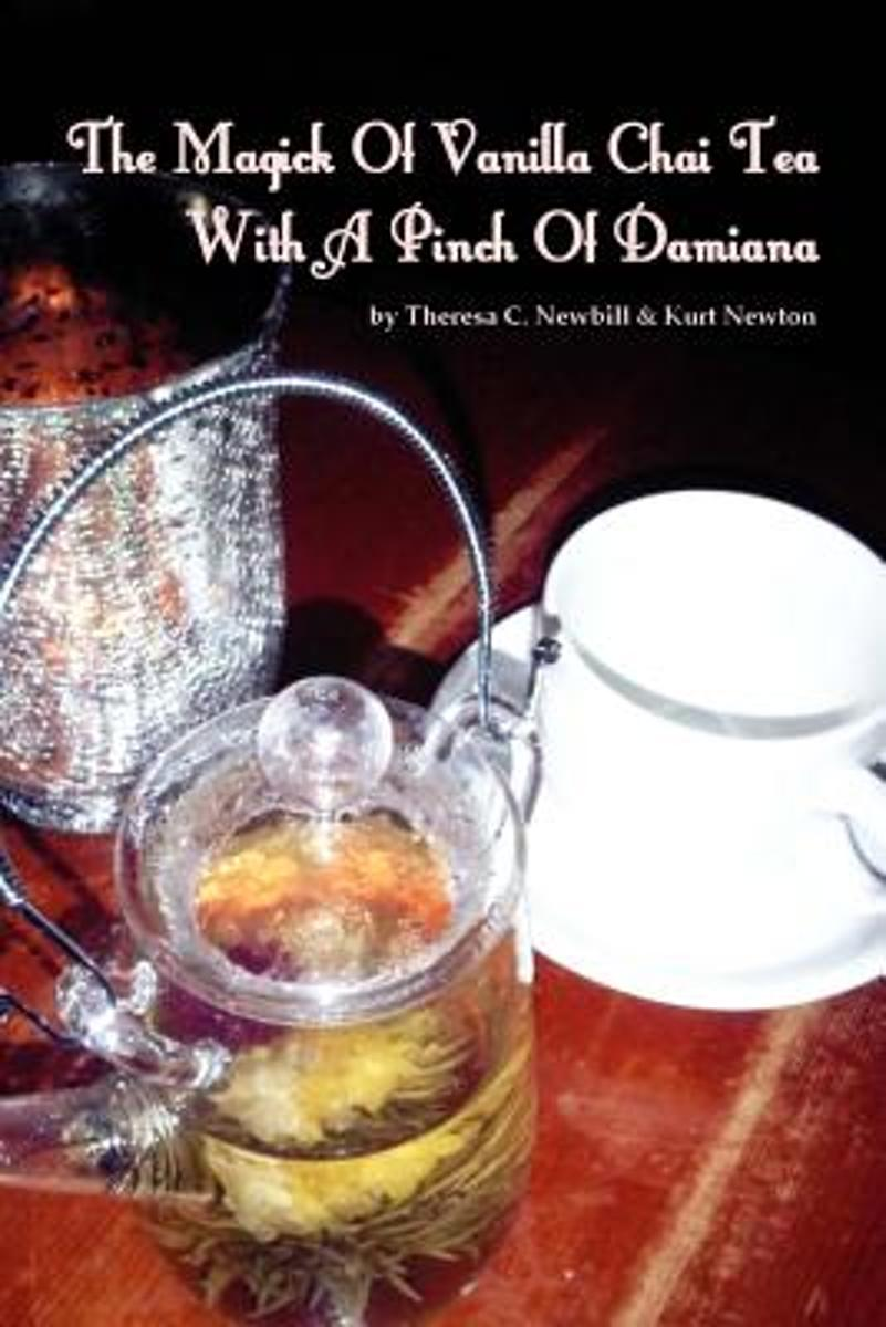 The Magick Of Vanilla Chai Tea With A Pinch Of Damiana