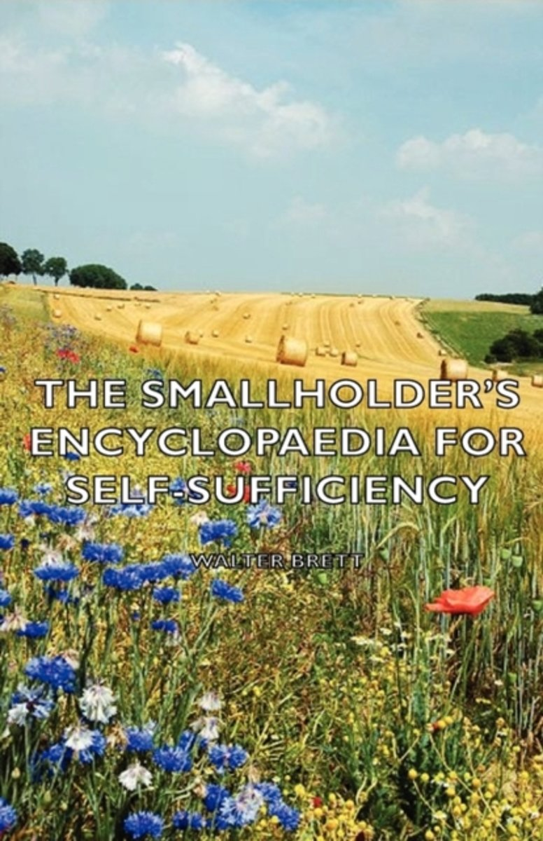 The Smallholder's Encyclopaedia for Self-Sufficiency