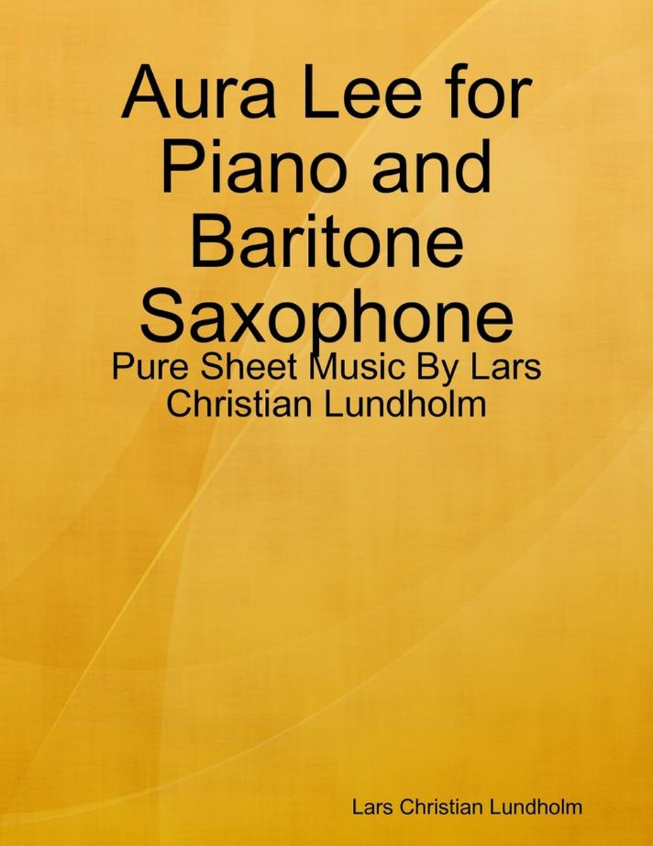 Aura Lee for Piano and Baritone Saxophone - Pure Sheet Music By Lars Christian Lundholm