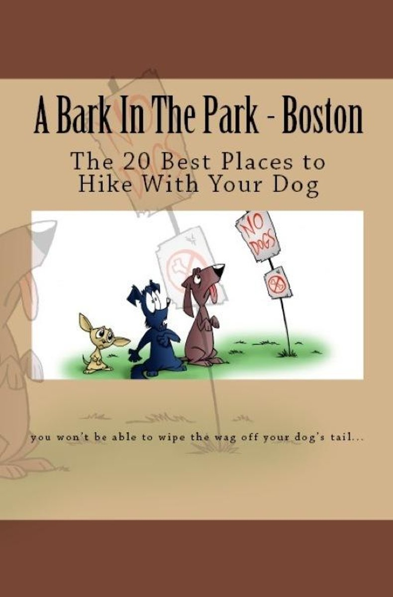 A Bark In The Park-Boston: The 20 Best Places To Hike With Your Dog