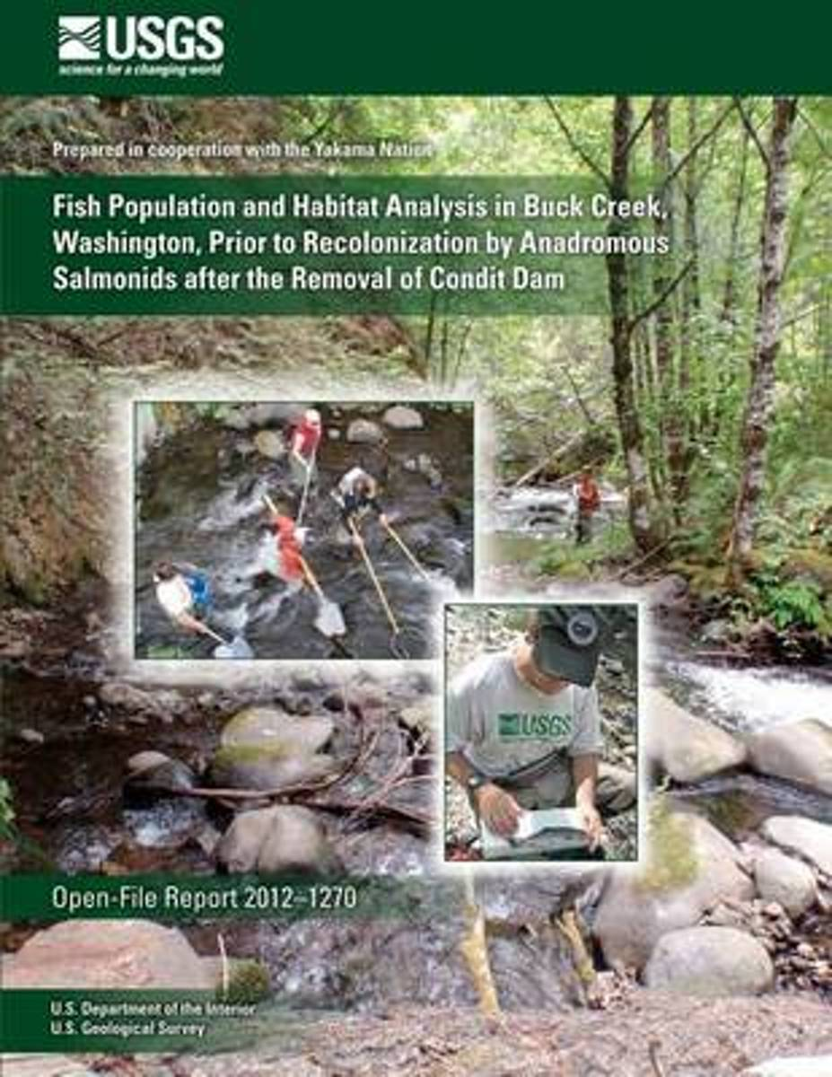 Fish Population and Habitat Analysis in Buck Creek, Washington, Prior to Recolonization by Anadromous Salmonids After the Removal of Condit Dam