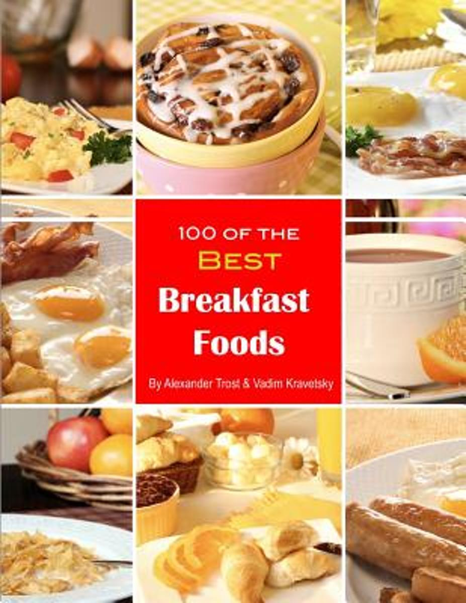 100 of the Best Breakfast Foods