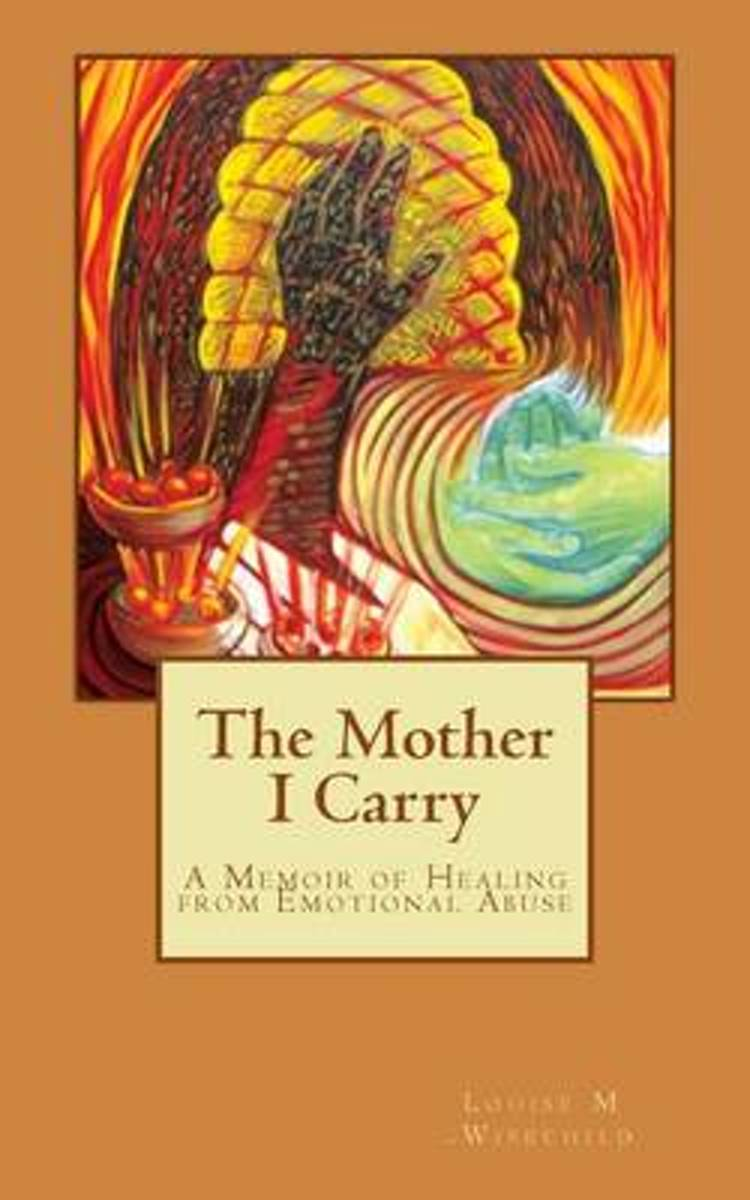 The Mother I Carry