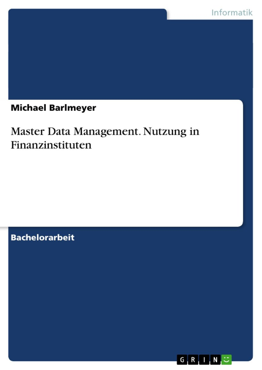 Master Data Management. Nutzung in Finanzinstituten