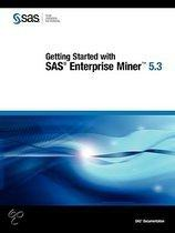 Getting Started with SAS Enterprise Miner 5.3