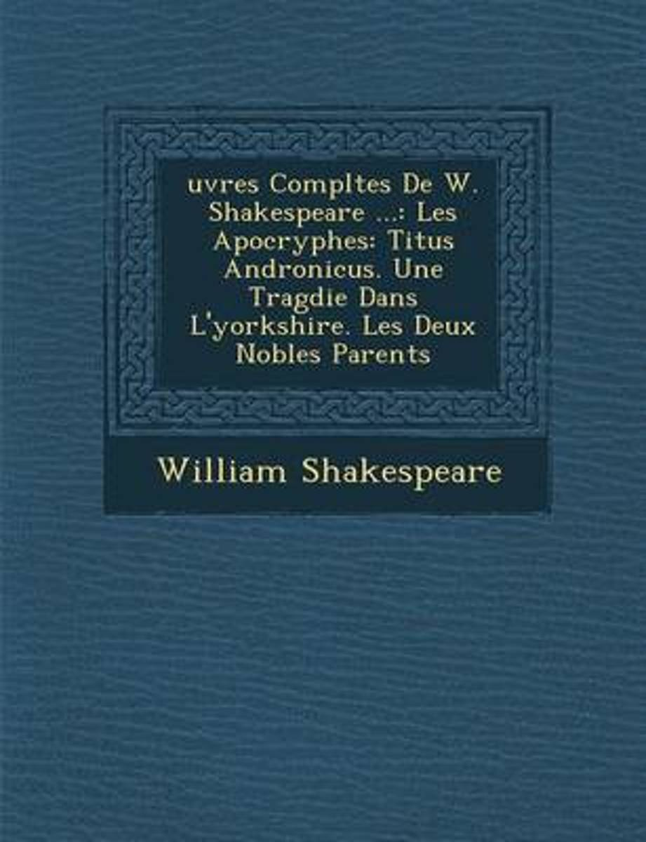 Uvres Completes de W. Shakespeare ...