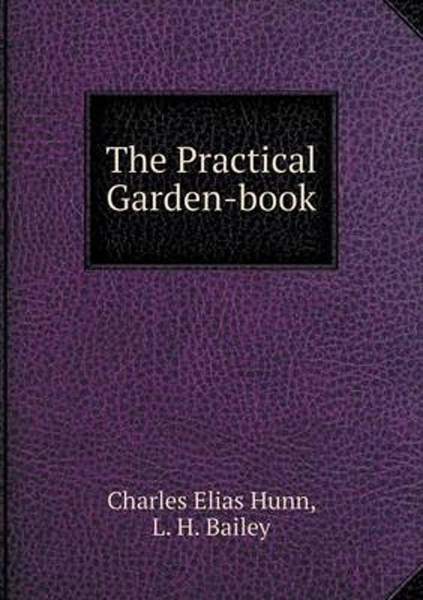 The Practical Garden-Book
