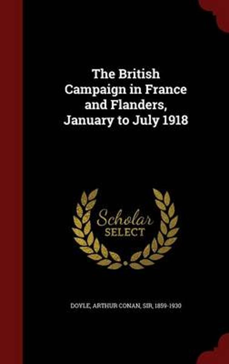 The British Campaign in France and Flanders, January to July 1918