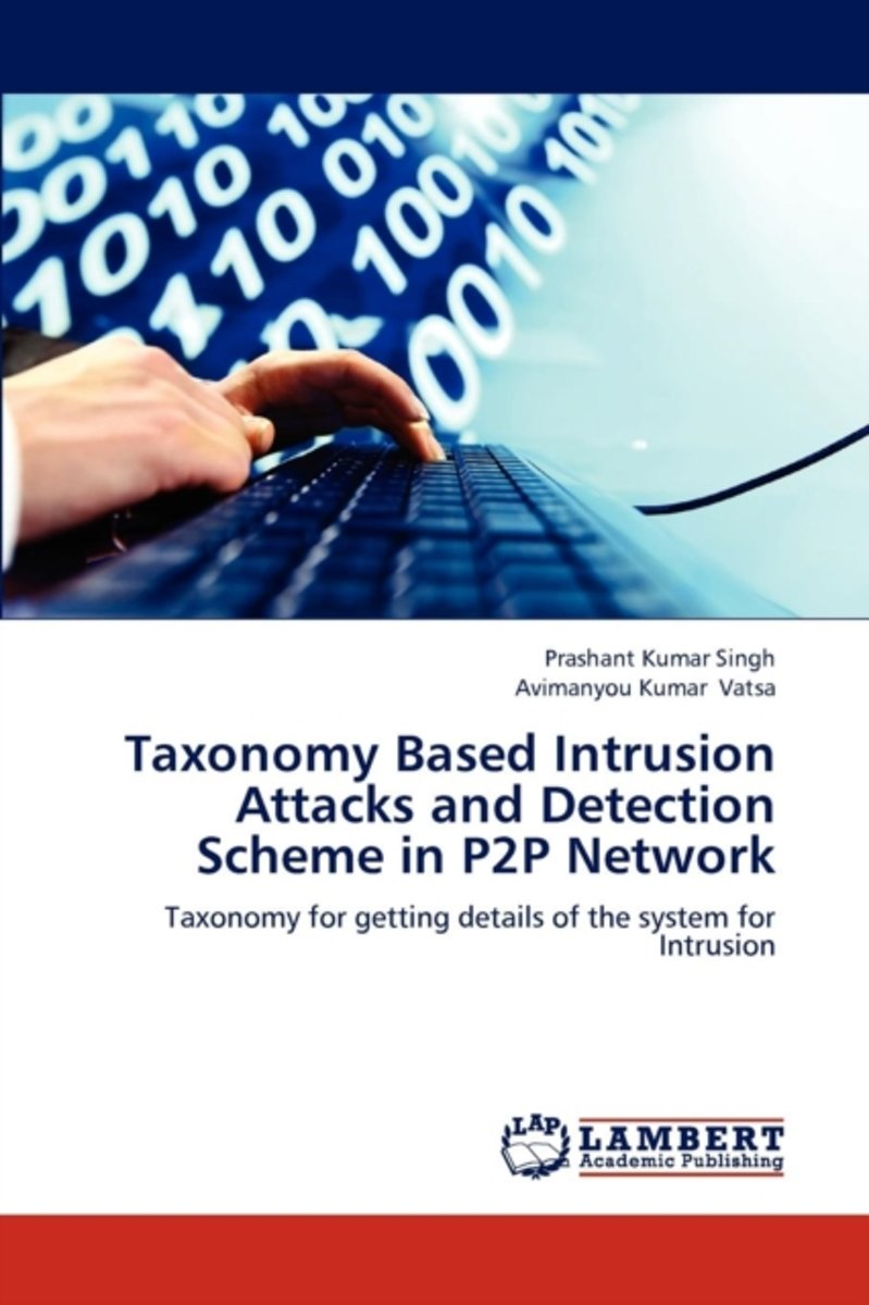 Taxonomy Based Intrusion Attacks and Detection Scheme in P2P Network