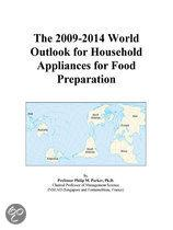 The 2009-2014 World Outlook for Household Appliances for Food Preparation
