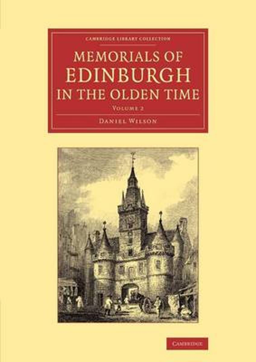 Memorials of Edinburgh in the Olden Time