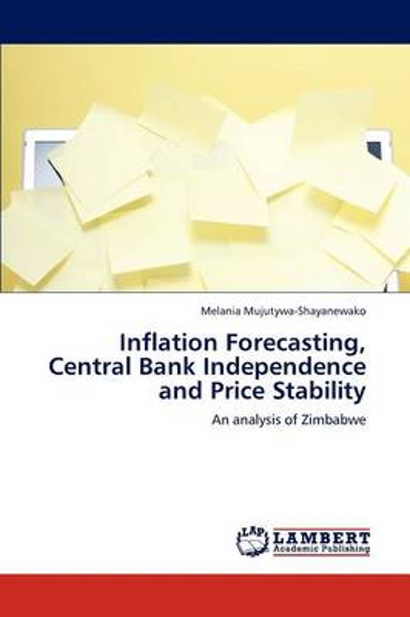 Inflation Forecasting, Central Bank Independence and Price Stability