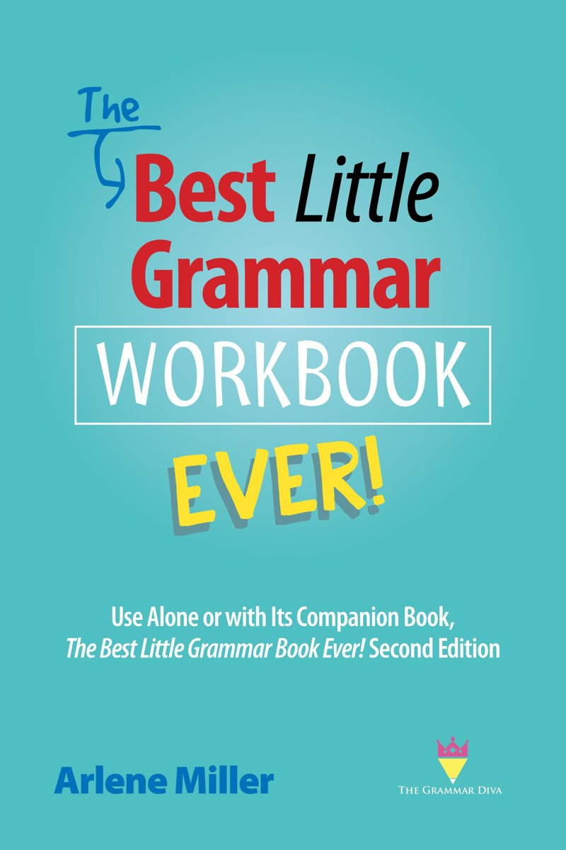 The Best Little Grammar Workbook Ever! Use Alone or with Its Companion Book, The Best Little Grammar Book Ever! Second Edition
