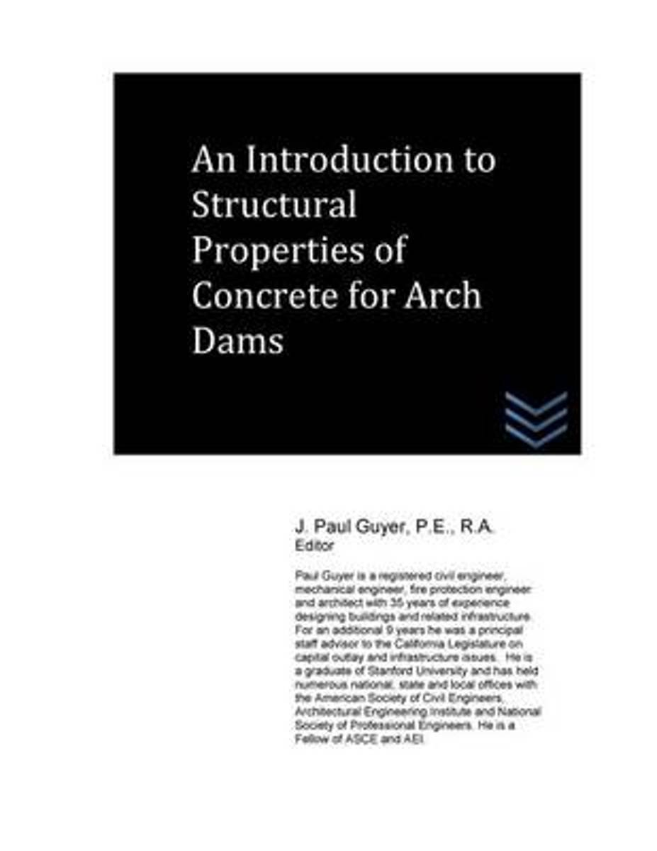An Introduction to Structural Properties of Concrete for Arch Dams
