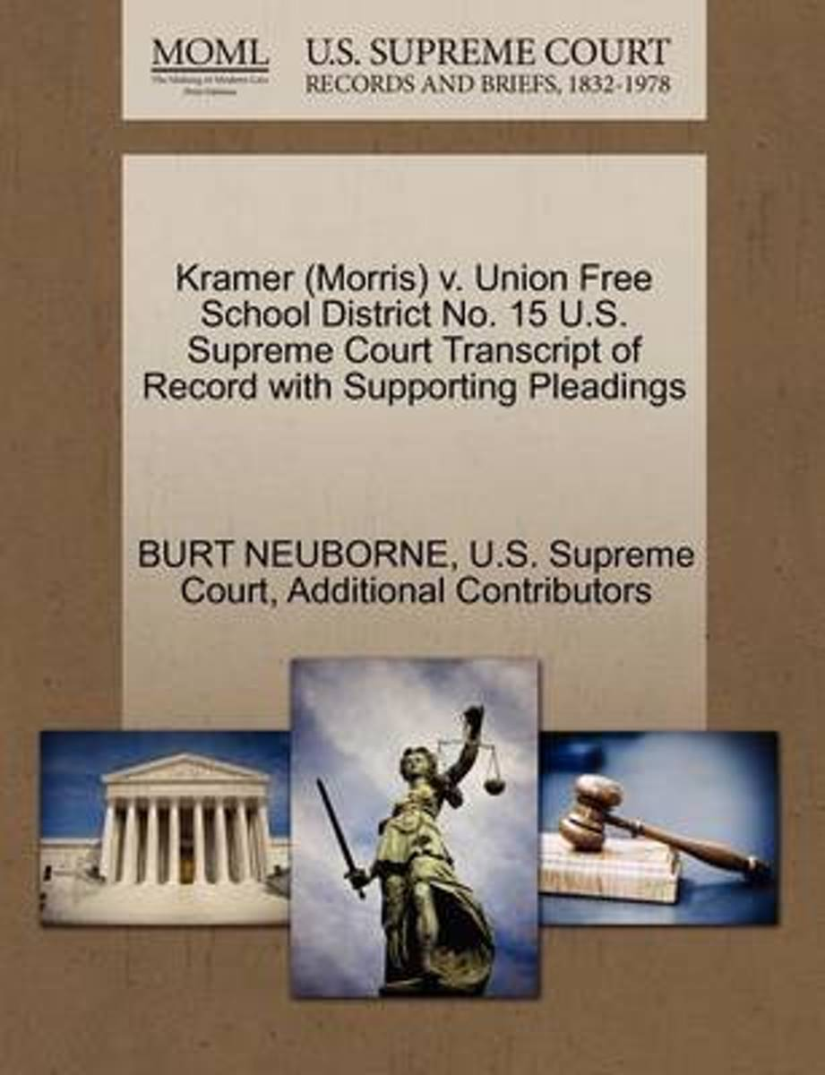 Kramer (Morris) V. Union Free School District No. 15 U.S. Supreme Court Transcript of Record with Supporting Pleadings