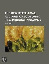 The New Statistical Account Of Scotland (Volume 9); Fife, Kinross