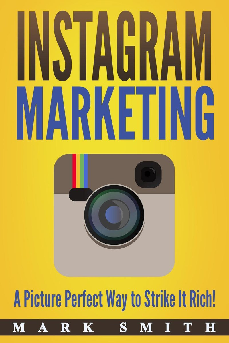 Instagram Marketing: A Picture Perfect Way to Strike It Rich!