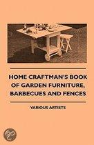 Home Craftman's Book Of Garden Furniture, Barbecues And Fences