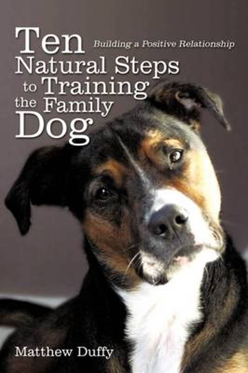 Ten Natural Steps to Training the Family Dog