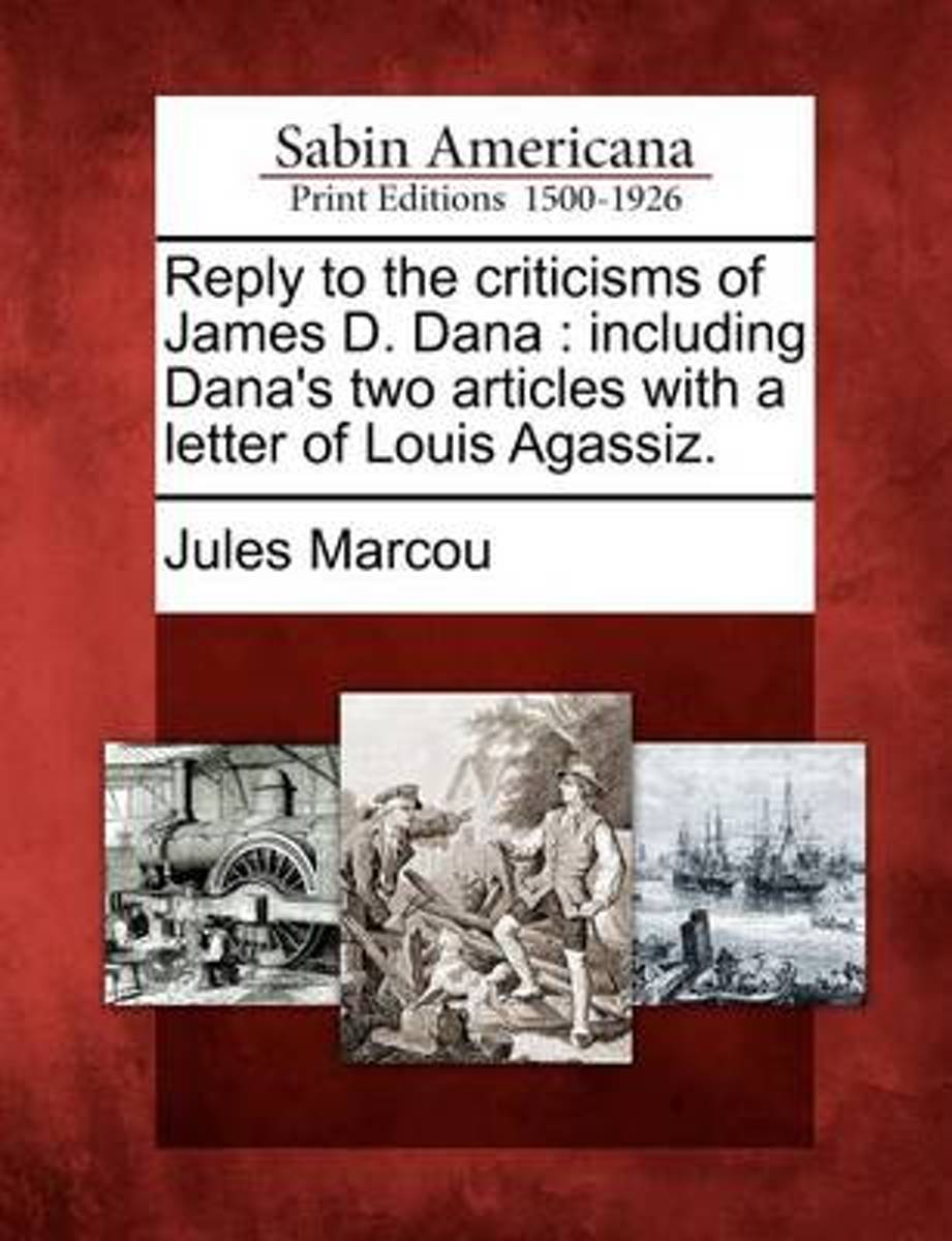 Reply to the Criticisms of James D. Dana