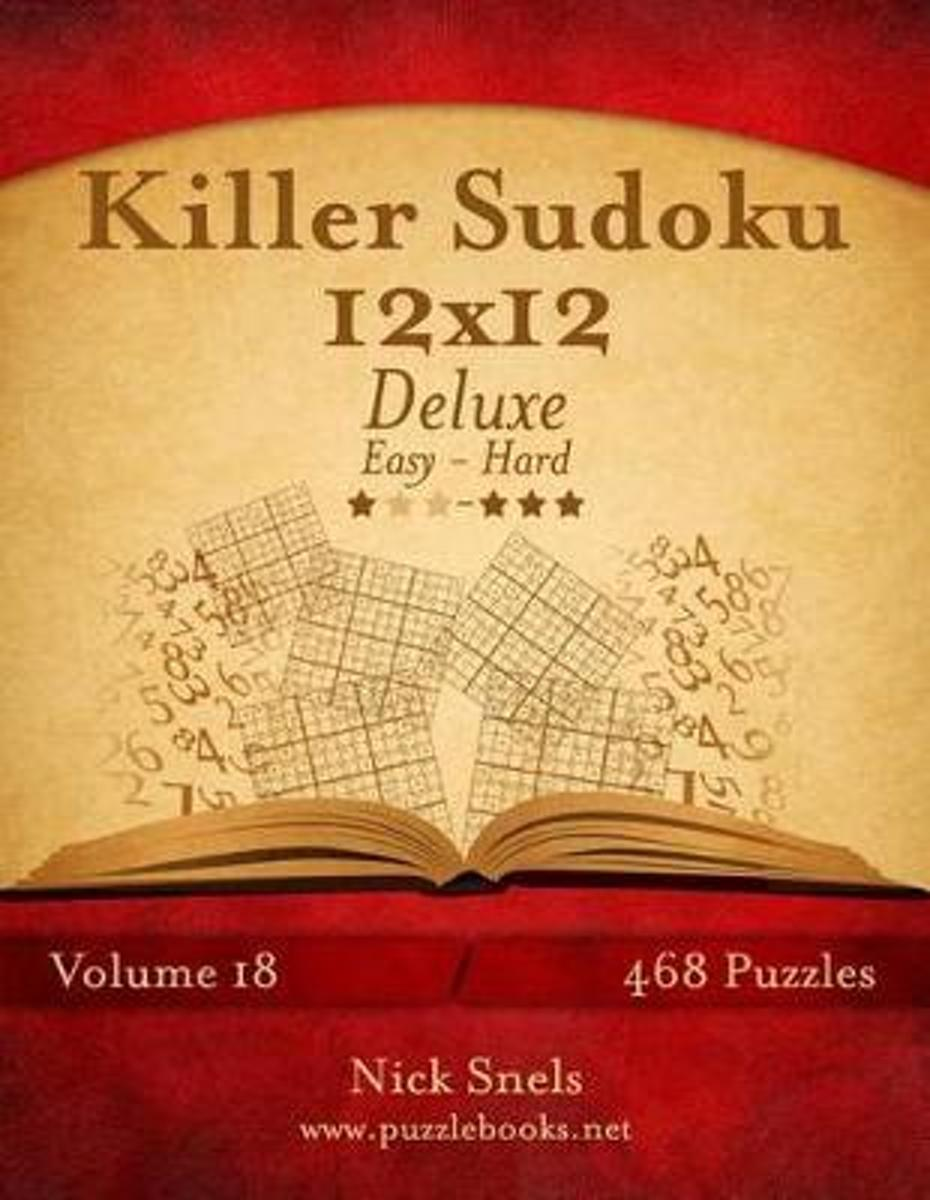 Killer Sudoku 12x12 Deluxe - Easy to Hard - Volume 18 - 468 Puzzles