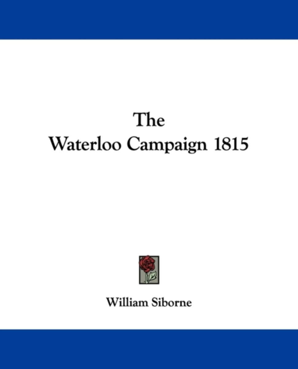 The Waterloo Campaign 1815