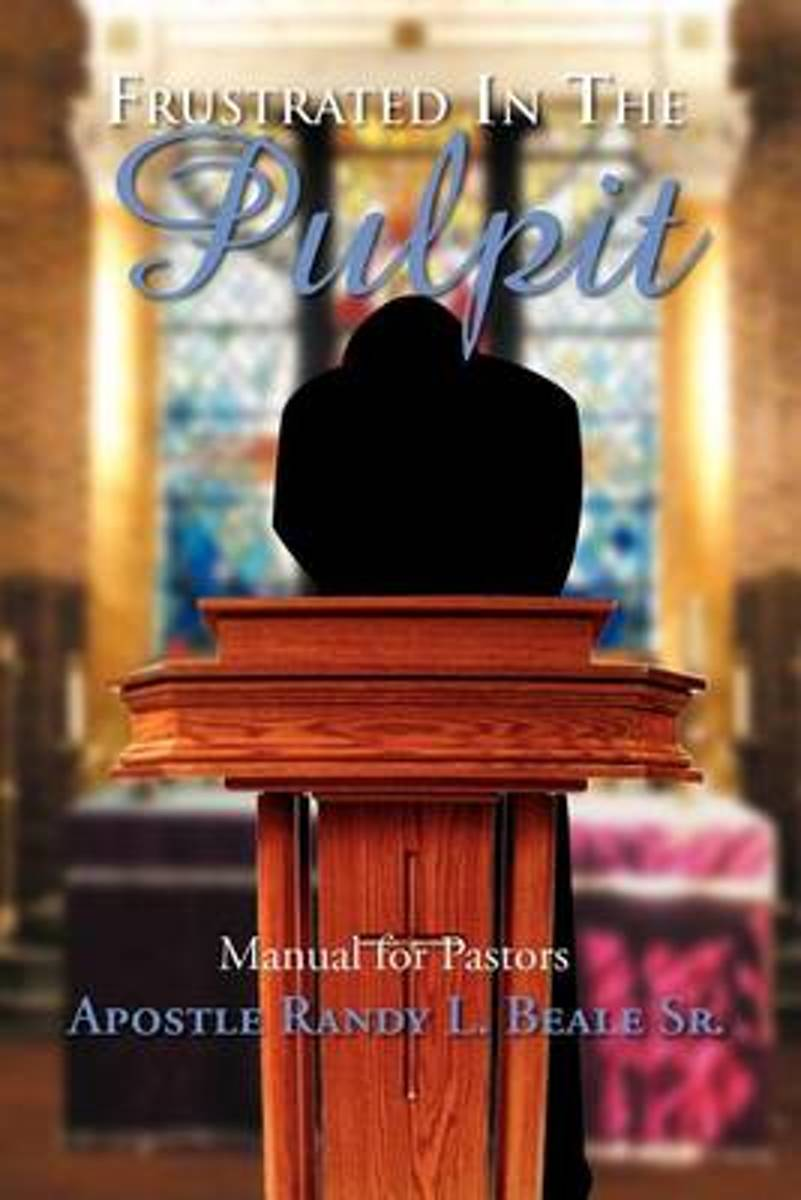 Frustrated in the Pulpit