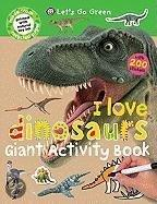 I Love Dinosaurs Giant Activity Book [With Sticker(s)]