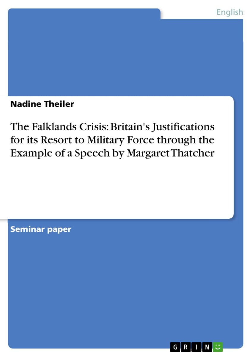 The Falklands Crisis: Britain's Justifications for its Resort to Military Force through the Example of a Speech by Margaret Thatcher