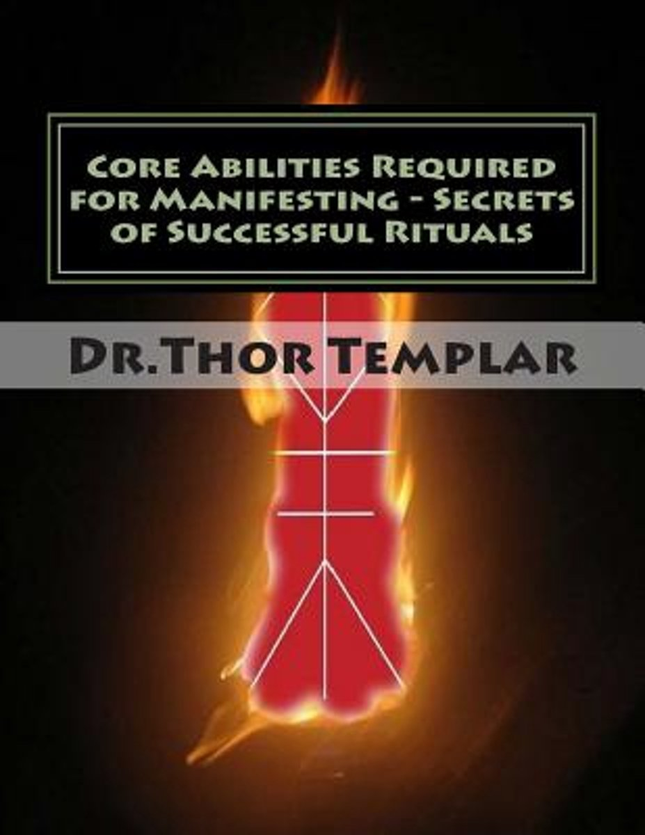 Core Abilities Required for Manifesting - Secrets of Successful Rituals