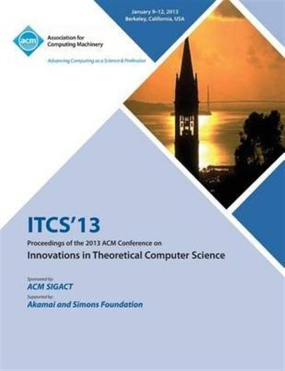 Itcs 13 Proceedings of the 2013 ACM Conference on Innovations in Theoretical Computer Science