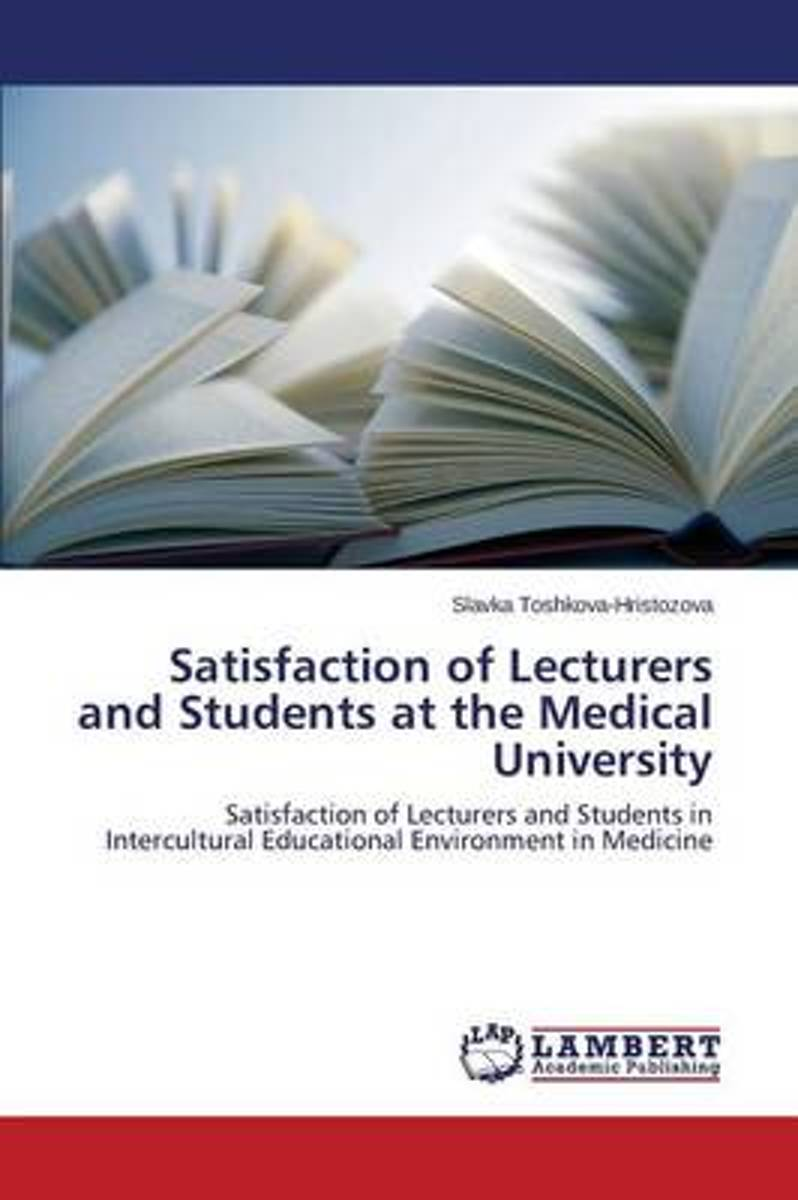 Satisfaction of Lecturers and Students at the Medical University