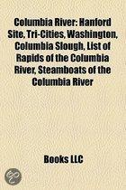 Columbia River: Hanford Site, Tri-Cities, Washington, Columbia Slough, List Of Rapids Of The Columbia River, Steamboats Of The Columbi
