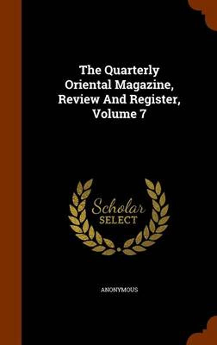 The Quarterly Oriental Magazine, Review and Register, Volume 7