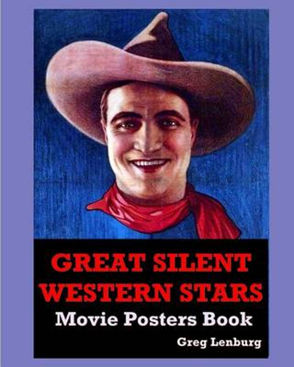The Great Silent Western Stars Movie Posters Book