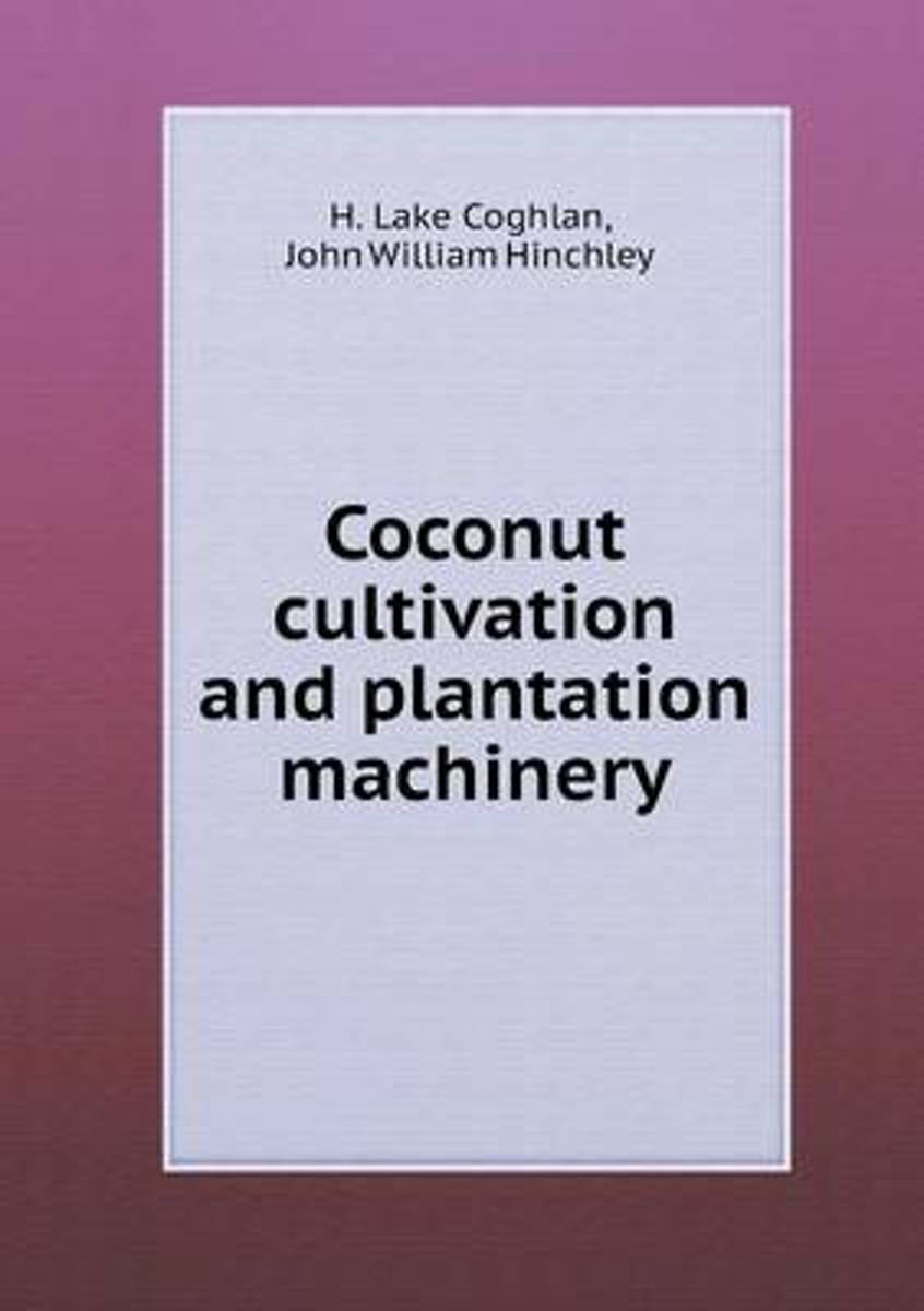Coconut Cultivation and Plantation Machinery