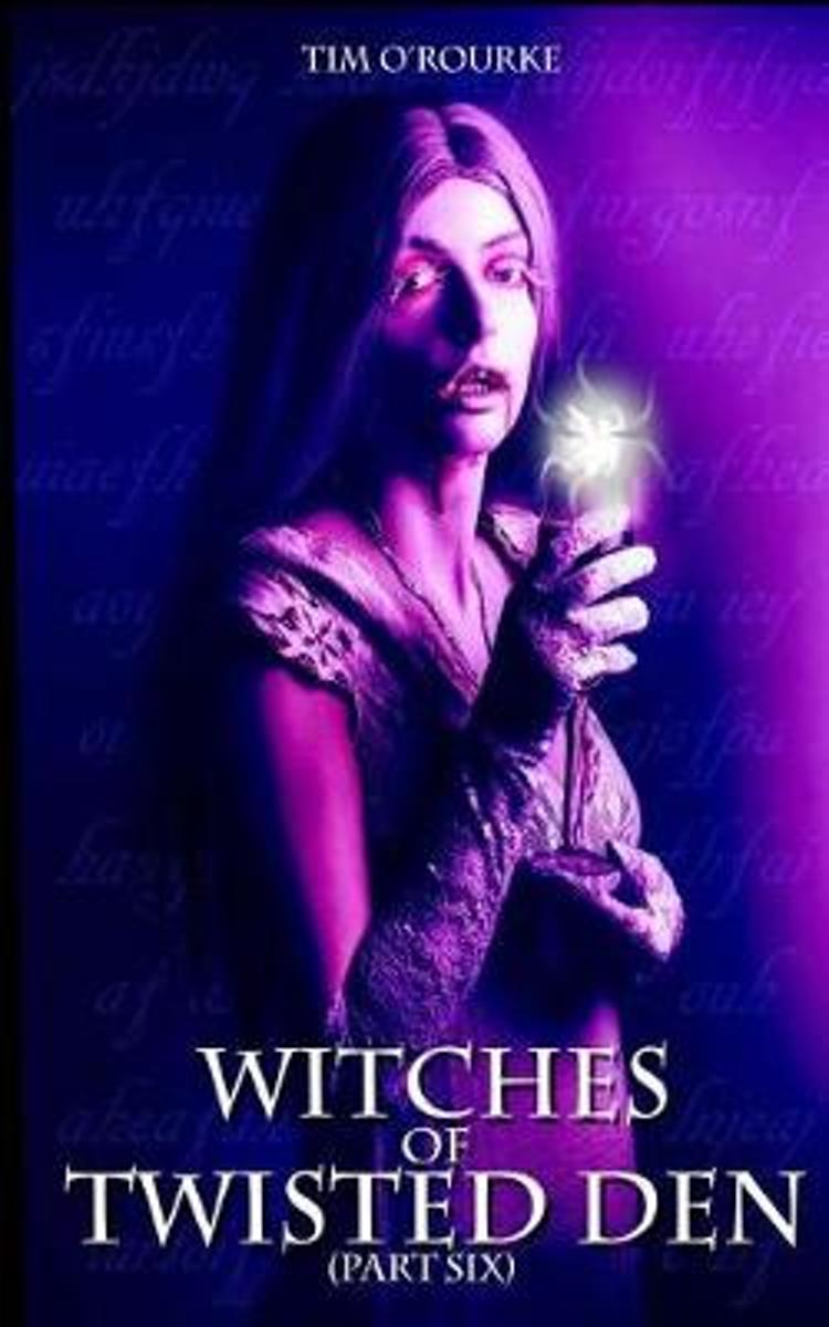 Witches of Twisted Den (Part Six)
