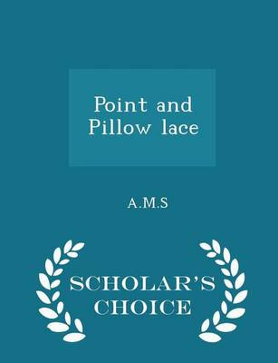 Point and Pillow Lace - Scholar's Choice Edition