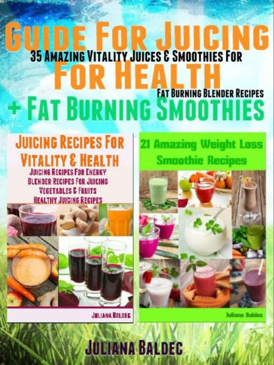 Guide For Juicing For Health + Fat Burning Smoothies