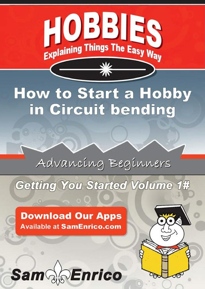 How to Start a Hobby in Circuit bending