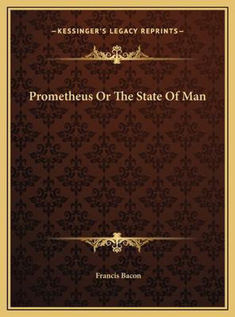 Prometheus or the State of Man